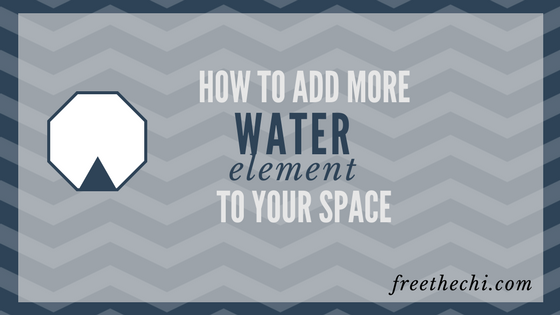 How and Why to Add More Water Element to Your Space